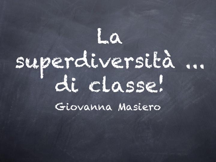 La superdiversità…di classe!